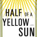 Half of a Yellow Sun (A Novel) (2006)