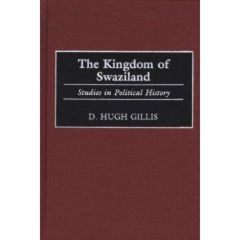 The Kingdom of Swaziland: Studies in Political History (Contributions in Comparative Colonial Studies)