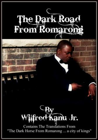 The Dark Road From Romarong by Wilfred Kanu, Jr (aka) Freddy Will
