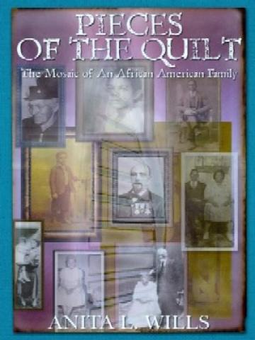 Pieces of the Quilt: The Mosaic of An African American Family